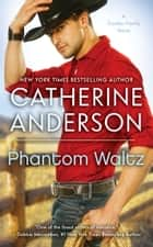 Comanche heart ebook by catherine anderson 9781101052709 rakuten phantom waltz ebook by catherine anderson fandeluxe Gallery