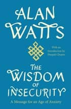 The Wisdom of Insecurity eBook by Alan W. Watts