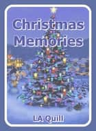 Christmas Memories ebook by LA Quill