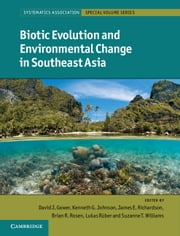 Biotic Evolution and Environmental Change in Southeast Asia ebook by David Gower,Kenneth Johnson,James Richardson,Brian Rosen,Lukas Rüber,Suzanne Williams