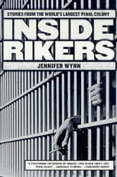 Inside Rikers - Stories from the World's Largest Penal Colony ebook by Jennifer Wynn