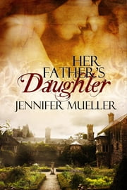 Her Father's Daughter ebook by Mueller, Jennifer