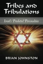 Tribes and Tribulations - Israel's Predicted Personalities ebook by Brian Johnston