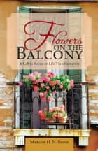 Flowers on the Balcony ebook by Marcos H. N. Rossi