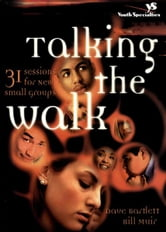 Talking the Walk - 31 Sessions for New Small Groups ebook by Dave Bartlett,Bill Muir