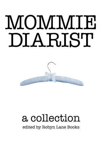 Mommie Diarist: A Collection ebook by