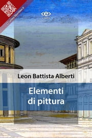 Elementi di pittura ebook by Leon Battista Alberti
