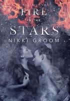 Fire in the Stars - Steel Souls MC, #2 ebook by Nikki Groom