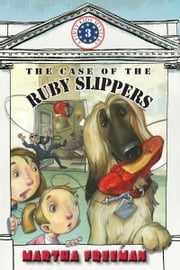 The Case of the Ruby Slippers ebook by Martha Freeman