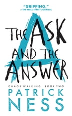 The Ask and the Answer (Chaos Walking Book 2), Chaos Walking: Book Two