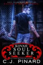 Kovah: Soul Seeker - Death's Kiss, #4 ebook by C.J. Pinard