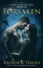 Forsaken (Vampire Awakenings, Book 10) ebook by Brenda K. Davies