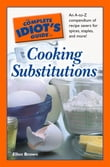 The Complete Idiot's Guide to Cooking Substitutions