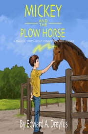 Mickey and the Plow Horse ebook by Edward A. Dreyfus