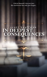 In Deepest Consequences ebook by Scott Kaufmann
