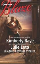 Blazing Bedtime Stories, Volume VIII ebook by Kimberly Raye,Julie Leto