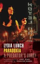 Paradoxia ebook by Lydia Lunch