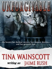 Unforgivable ebook by Tina Wainscott