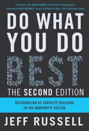 Do What You Do Best - Outsourcing as Capacity Building in the Nonprofit Sector ebook by Jeff Russell