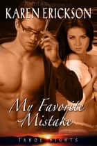 My Favorite Mistake ebook by Karen Erickson