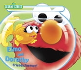 Elmo and Dorothy: Friends Forever! (Sesame Street) ebook by Ruth Anne Tieman
