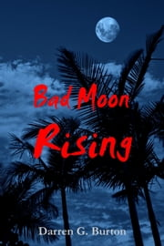 Bad Moon Rising ebook by Darren G. Burton
