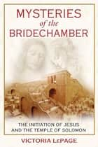 Mysteries of the Bridechamber ebook by Victoria LePage