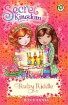 Secret Kingdom: Ruby Riddle - Book 26 ebook by Rosie Banks