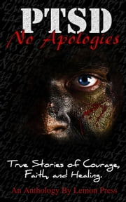 PTSD-No Apologies - PTSD- No Apologies, #1 ebook by Lemon Press,Lynn Hubbard,Jon Broderick,Kennesaw Taylor,George Woodruff,Cindy Smith,Ron Pappy Papaleoni