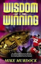 Wisdom For Winning eBook by Mike Murdock