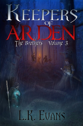 Keepers of Arden The Brothers Volume 3 ebook by L.K. Evans