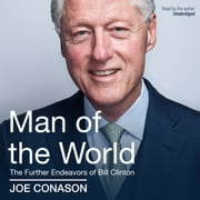 Man of the World - The Further Endeavors of Bill Clinton audiobook by Joe Conason