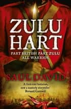Zulu Hart ebook by Saul David