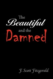 The Beautiful and the Damned ebook by Fitzgerald, F. Scott