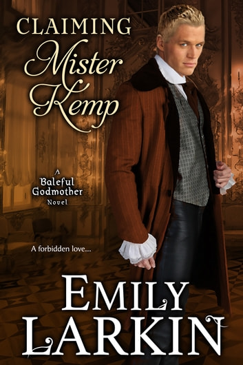 Claiming Mister Kemp ebook by Emily Larkin