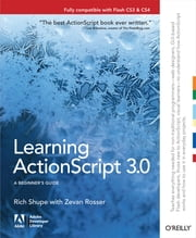 Learning ActionScript 3.0 - The Non-Programmer's Guide to ActionScript 3.0 ebook by Rich Shupe,Zevan Rosser