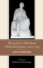 The Leslie A. Marchand Memorial Lectures, 2000–2015