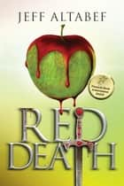 Red Death - Red Death, #1 ebook by Jeff Altabef