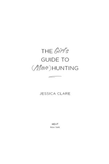 The Girl's Guide to (Man)Hunting ebook by Jessica Clare