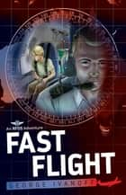 Royal Flying Doctor Service 4: Fast Flight ebook by George Ivanoff