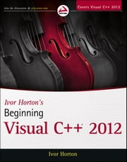 Ivor Horton's Beginning Visual C++ 2012 ebook by Ivor Horton