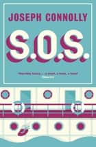 S.O.S. ebook by Joseph Connolly