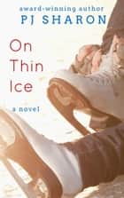 On Thin Ice ebook by PJ Sharon