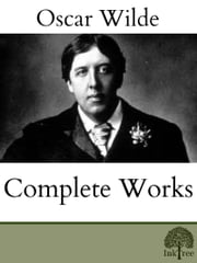 The Complete Works of Oscar Wilde ebook by Oscar Wilde