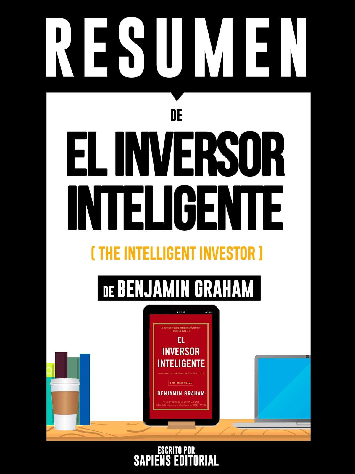 "Resumen De ""El Inversor Inteligente (The Intelligent Investor) - De  Benjamin Graham"" eBook de Sapiens Editorial - 9783961640256 