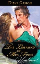 The Liberation of Miss Finch ebook by Diane Gaston