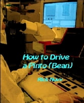 How to Drive a Pinto (Bean) ebook by Rick Novy