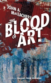 The Blood of Art e-bog by John A. MacEachern