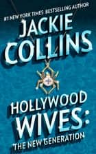 Hollywood Wives - The New Generation ebook by Jackie Collins