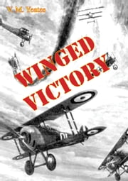 Winged Victory [Illustrated Edition] ebook by V. M. Yeates